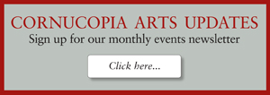 Sign up for Cornucopia Arts Updates
