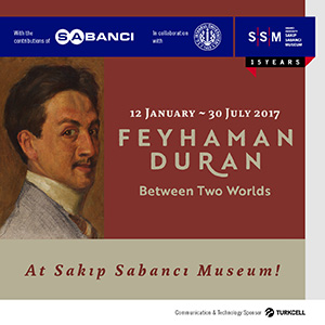 *Sakip Sabanci Museum*<br> *Feyhaman Duran: Between Two Worlds*<br>