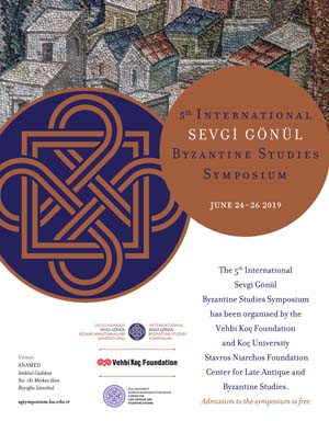 * Fourth International Sevgi Gönül Byzantine Studies Symposium*